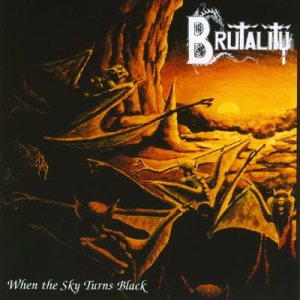 Brutality - When the Sky Turns Black cover art