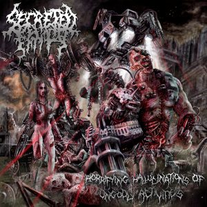 Secreted Entity - Horrifying Hallucinations of Ungodly Activities cover art