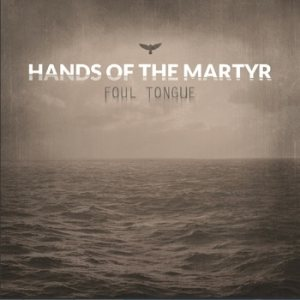 Hands Of The Martyr - Foul Tongue cover art