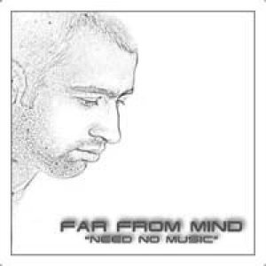 Far from Mind - Need No Music cover art