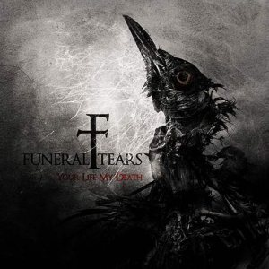 Funeral Tears - Your Life My Death cover art