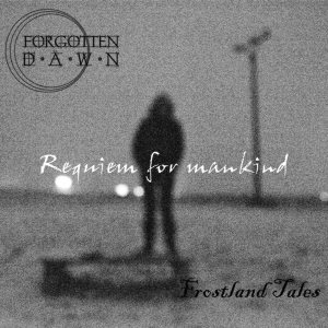 Forgotten Dawn / Frostland Tales - Requiem for Mankind cover art