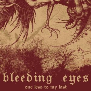 Bleeding Eyes - One Less to My Last cover art