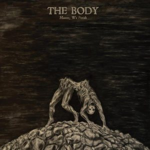 The Body - Master, We Perish cover art