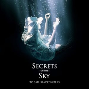 Secrets of the Sky - To Sail Black Waters cover art