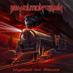 Demolition Train - Unleash the Hordes cover art