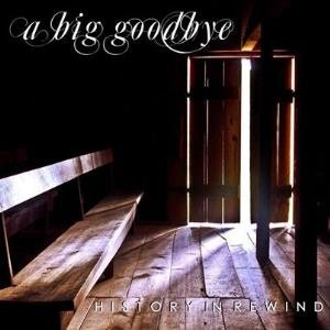 A Big Goodbye - History in Rewind cover art