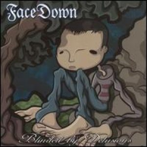 Face Down - Blinded by Delusions cover art