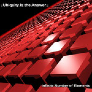 Ubiquity Is the Answer - Infinite Number of Elements cover art
