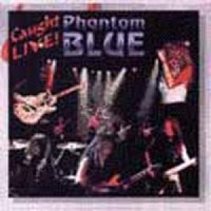 Phantom Blue - Caught Live cover art