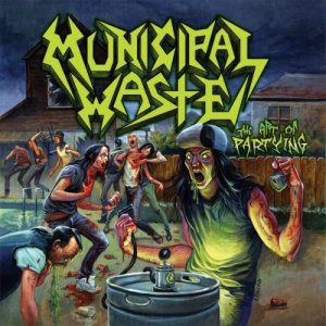 Municipal Waste - The Art of Partying cover art