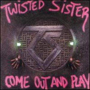 Twisted Sister - Come Out and Play cover art