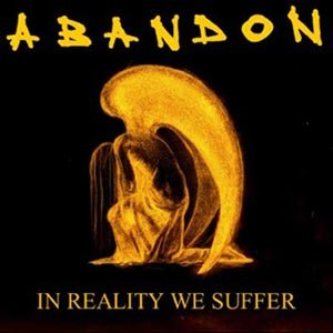 Abandon - In Reality We Suffer cover art