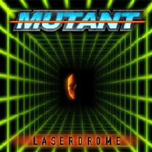 Mutant - Laserdrome cover art