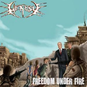Heresy - Freedom Under Fire cover art