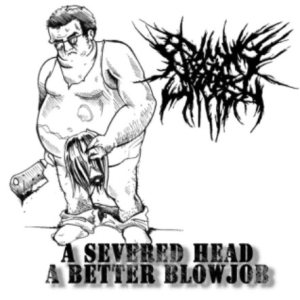 Begging For Incest - A Severed Head, a Better Blowjob cover art