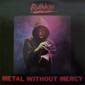 Ruthless - Metal Without Mercy cover art