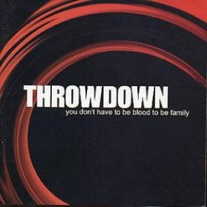 Throwdown - You Don't Have to Be Blood to Be Family cover art