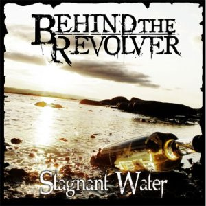 Behind The Revolver - Stagnant Water cover art