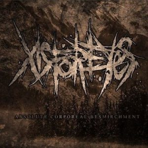 XisForEyes - Absolute Corporeal Besmirchment cover art