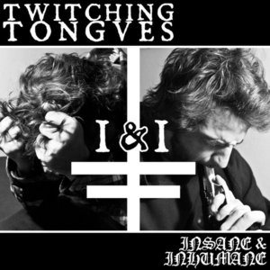Twitching Tongues - Insane & Inhumane cover art