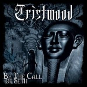 Tristwood - By the Call of Seth cover art