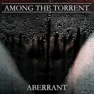 Among the Torrent - Aberrant cover art