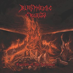 Blasphemic Cruelty - Crucible of the Infernum cover art
