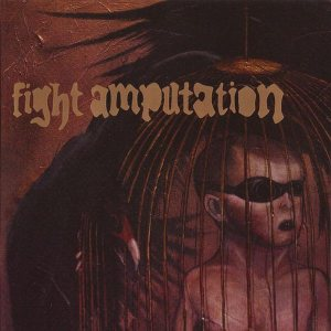 Fight Amputation - Ugly Kids Doing Ugly Things cover art