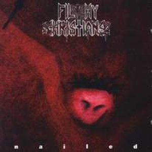 Filthy Christians - Nailed cover art