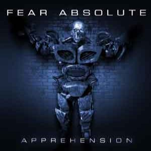 Fear Absolute - Apprehension cover art