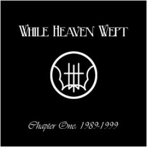 While Heaven Wept - Chapter One: 1989-1999 cover art