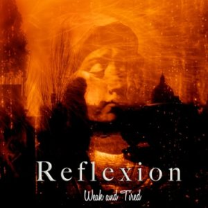 Reflexion - Weak and Tired cover art