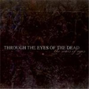 Through The Eyes Of The Dead - The Scars of Ages cover art