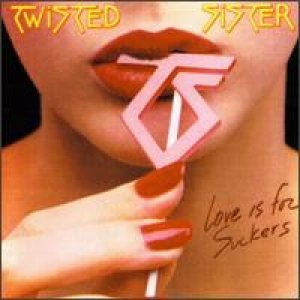 Twisted Sister - Love Is for Suckers cover art