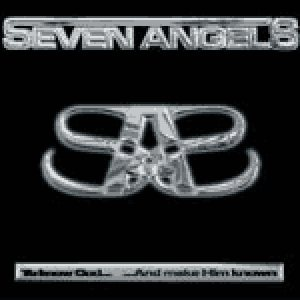 Seven Angels - To Know God... and Make Him Known cover art