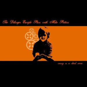 The Dillinger Escape Plan / Mike Patton - Irony Is a Dead Scene cover art