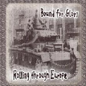 Bound for Glory - Rolling Through Europe cover art