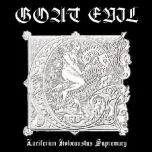 Goat Evil - Luciferian Holocaustus Supremacy cover art