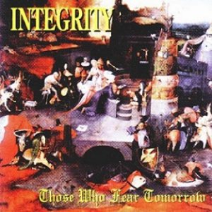 Integrity - Those Who Fear Tomorrow cover art