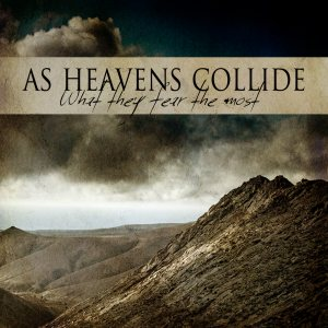 As Heavens Collide - What They Fear the Most cover art