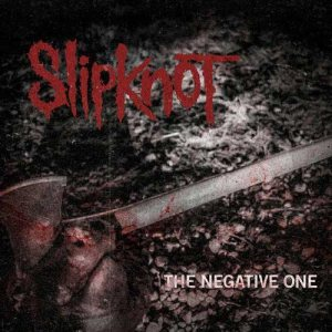 Slipknot - The Negative One cover art