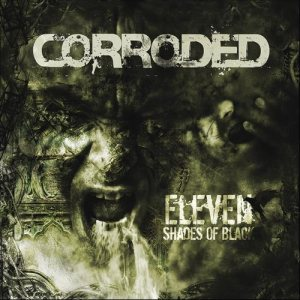 Corroded - Eleven Shades of Black cover art