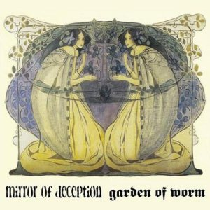 Garden of Worm - Mirror of Deception / Garden of Worm cover art