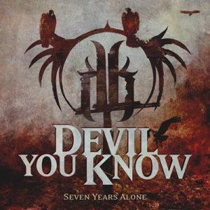Devil You Know - Seven Years Alone cover art