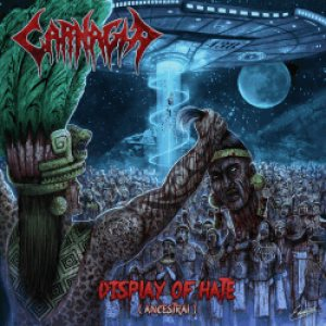 Carnagia - Display of Hate (Ancestral) cover art