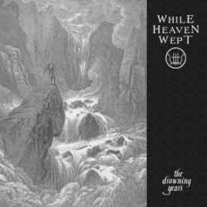 While Heaven Wept - The Drowning Years cover art