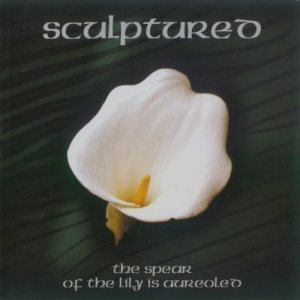 Sculptured - The Spear of the Lily is Aureoled cover art