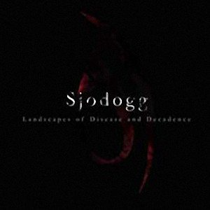 Sjodogg - Landscapes of Desease and Decadence cover art