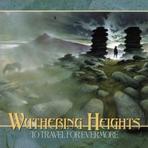 Wuthering Heights - To Travel for Evermore cover art